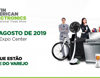 LATIN AMERICA BUSINESS FAIR OF HOME APPLIANCES, ELECTRONICS, MOBILE PHONES, AND IT INDUSTRY AND RETA
