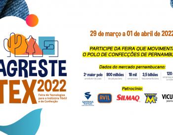 AGRESTE TEX  -  5ª Feira de Máquinas, Serviços e Tecnologia para a Indústria Têxtil e de Confecção