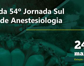 JORNADA SULBRASILEIRA DE ANESTESIOLOGIA  54ª Jornada Sulbrasileira de Anestesiologia