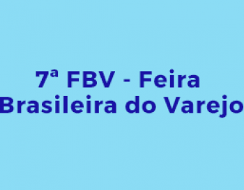 FBV  7th Brazilian Retail Fair